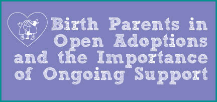 Birth Parents in Open Adoption