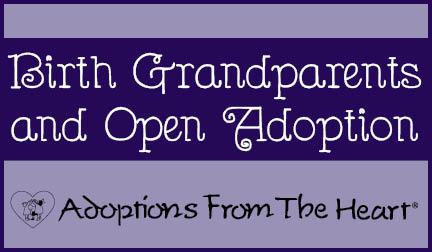 Birth Grandparents and Open Adoption