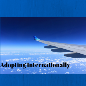 Adopting Internationally