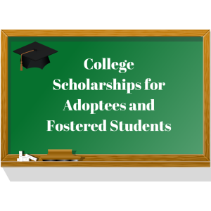 College Scholarships for Adoptees and Fostered