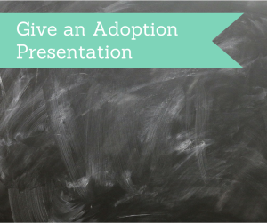 Give an Adoption Presentation