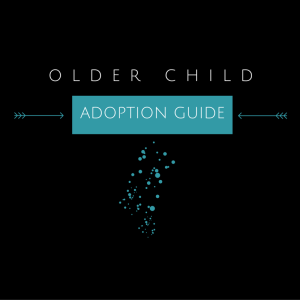 Older Child Adoption Guide