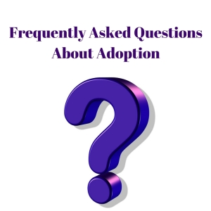 Frequently Asked Questions about Adoption