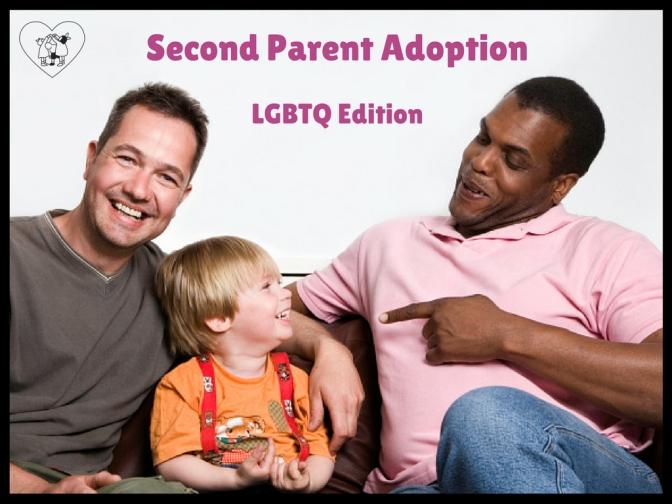 Second Parent Adoption: LGBTQ Edition