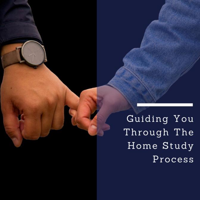 Guiding You Through the Home Study Process