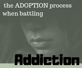 What Does the Adoption Process Look Like for Women Battling Addiction?